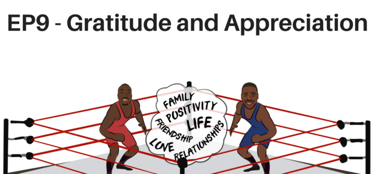 EP 9 – Importance of Gratitude and Appreciation