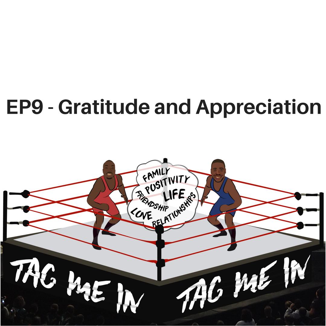 EP9 - Gratitude and Appreciation podcast
