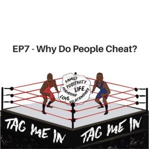 EP7 - Why do People Cheat