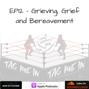 EP12 -Grieving, Grief and Bereavement