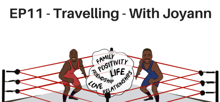 EP11 – Benefits and importance of Travelling