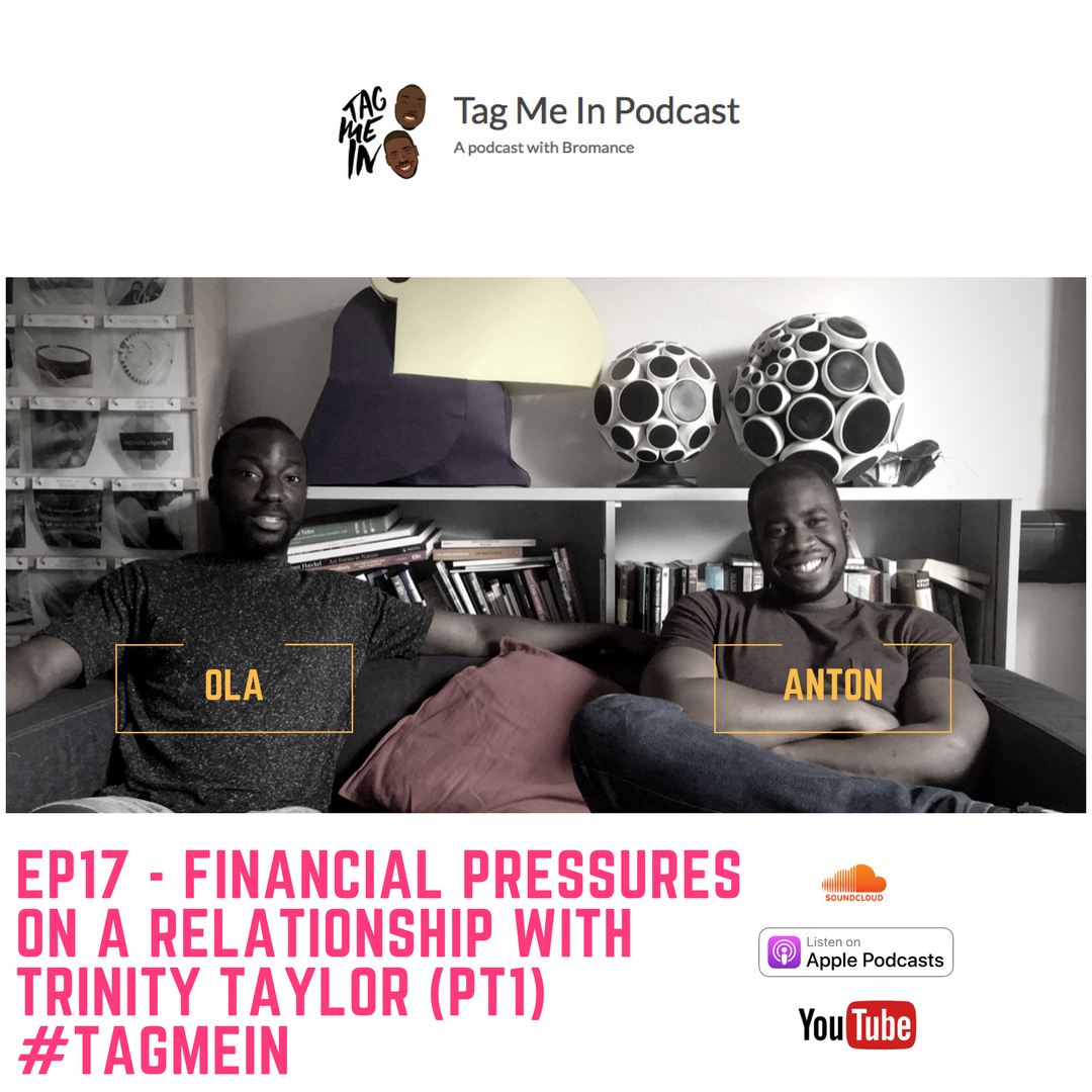 EP17 - Financial Pressures On a Relationship With Trinity Taylor (PT1)