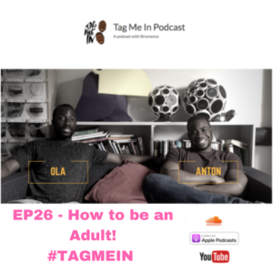 EP26 - How to be an Adult!#TAGMEIN