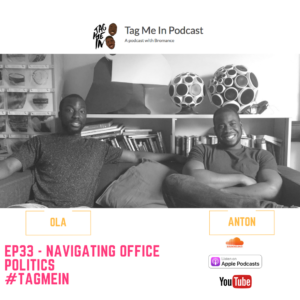 EP33 – Navigating The Office Environment