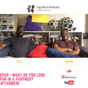 EP69 - What do you look for in a partner?