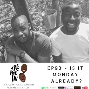 EP93 - Is it Monday already?
