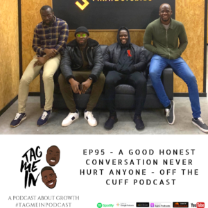 EP95 - A good honest conversation never hurt anyone - Off The Cuff Podcast