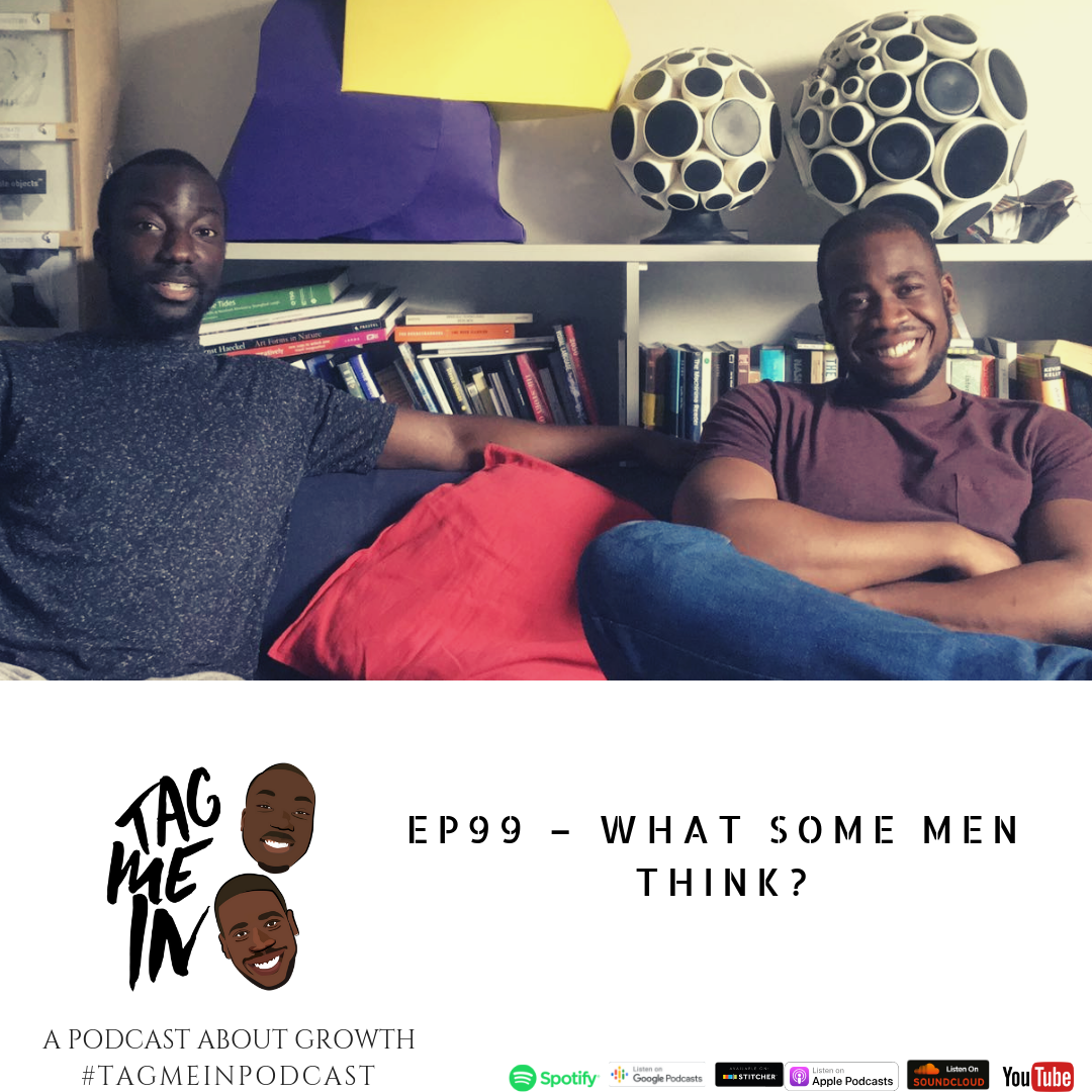 EP99 – What some men think?