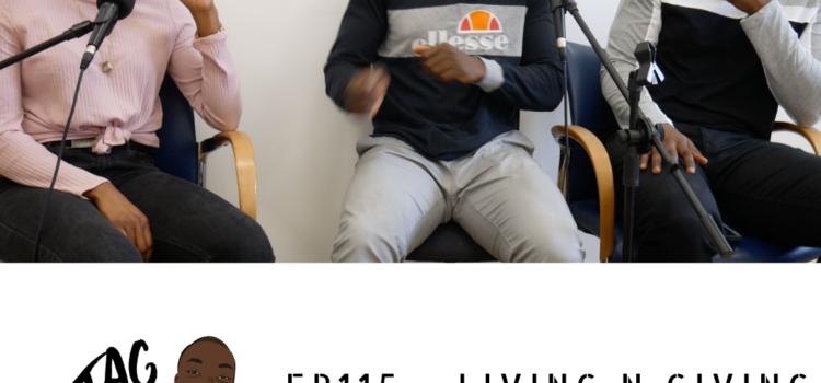 EP115 – Living N Giving
